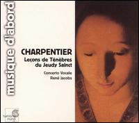 Charpentier: Leçons de Ténèbres du Jeudy Sainct - Concerto Vocale; René Jacobs (conductor)