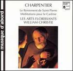 Charpentier: Le Reniement de St. Pierre; Méditations pour le Carême