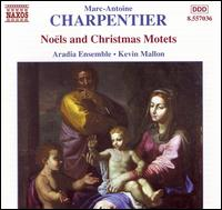 Charpentier: Noëls and Christmas Motets, Vol. 2 - Aradia Ensemble; Brian Duyn (tenor); Brian McMillan (bass); Christina Stelmacovich (alto); Curtis Streetman (bass);...