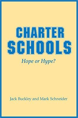 Charter Schools: Hope or Hype? - Buckley, Jack