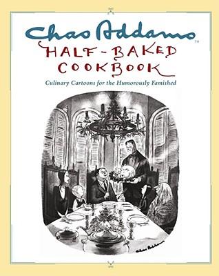 Chas Addams Half-Baked Cookbook - Addams, Charles