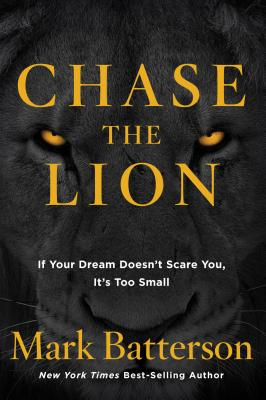 Chase the Lion - Batterson, Mark