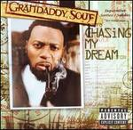 Chasing My Dream - Grandaddy Souf
