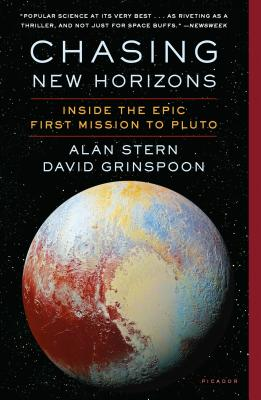 Chasing New Horizons: Inside the Epic First Mission to Pluto - Stern, Alan, and Grinspoon, David