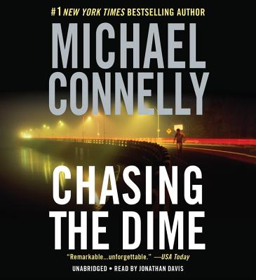 Chasing the Dime - Connelly, Michael, and Molina, Alfred (Read by)