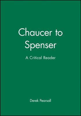 Chaucer to Spenser - Pearsall, Derek (Editor)