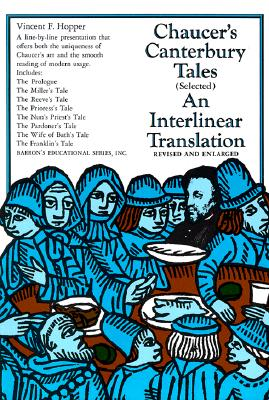 Chaucer's Canterbury Tales (Selected): An Interlinear Translation - Chaucer, Geoffrey, and Hopper, and Hopper, Vincent F (Translated by)