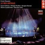 Chausson: Le Roi Arthus - Daniel Ottevaere (vocals); Danilo Rigosa (vocals); Douglas Nasrawi (vocals); Eric Huchet (vocals); Nikolai Galkin (vocals);...