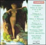 Chausson: Po?me de l'amour et la mere, Op. 19; Faure: Pell?as et Melisande Suite, Op. 18