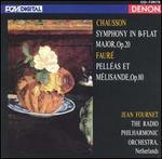 Chausson: Symphony in B flat major, Op. 20; Fauré: Pelléas et Mélisande, Op. 80