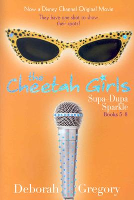 Cheetah Girls, The: Supa Dupa Sparkle!: Bind-Up #2 - Books #5-8 - Gregory, Deborah, and Thomas, Garen Eileen (Editor)