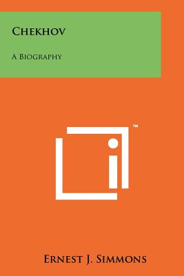 Chekhov: A Biography - Simmons, Ernest J