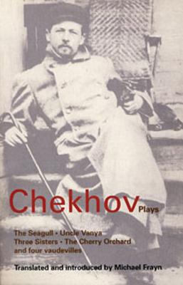 Chekhov: Plays: The Seagull, Uncle Vanya, Three Sisters, the Cherry Orchard, and Four Vaudevilles - Chekhov, Anton Pavlovich, and Frayn, Michael (Translated by)