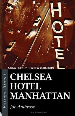 Chelsea Hotel Manhattan - Ambrose, Joe