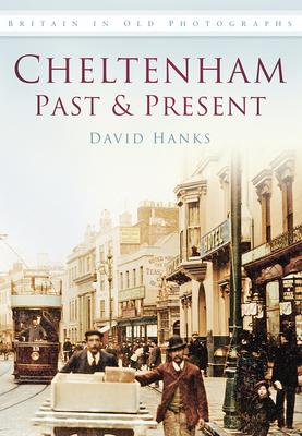 Cheltenham Past & Present - Hanks, David