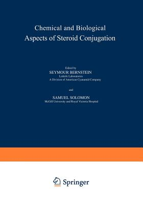 Chemical and Biological Aspects of Steroid Conjugation - Bernstein, S (Editor), and Solomon, S (Editor)