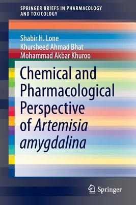 Chemical and Pharmacological Perspective of Artemisia Amygdalina - Lone, Shabir H