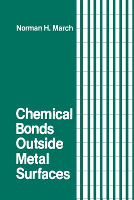 Chemical Bonds Outside Metal Surfaces - March, Norman H