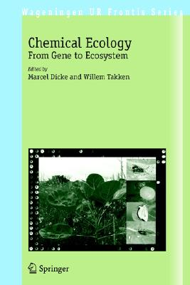 Chemical Ecology: From Gene to Ecosystem - Dicke, Marcel (Editor)
