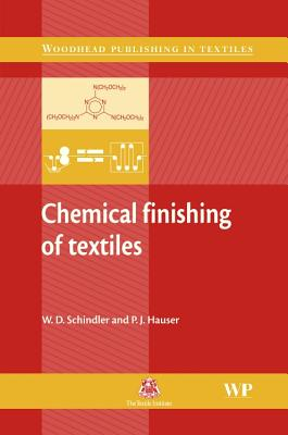 Chemical Finishing of Textiles - Schindler, W. D., and Hauser, P. J.