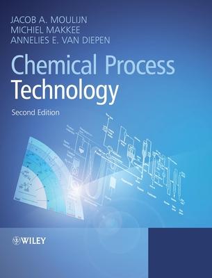 Chemical Process Technology - Moulijn, Jacob A., and Makkee, Michiel, and van Diepen, Annelies E.