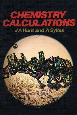 Chemistry Calculations Paper - Hunt, James Andrew, and Sykes, A. Geoffrey