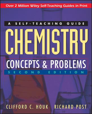 Chemistry: Concepts and Problems: A Self-Teaching Guide - Houk, Clifford C, and Post, Richard