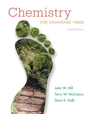 Chemistry for Changing Times with MasteringChemistry - Hill, John W., and McCreary, Terry W., and Kolb, Doris K.