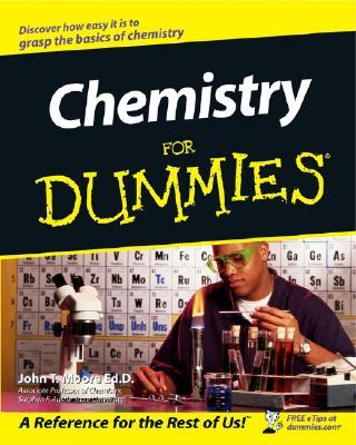 Chemistry for Dummies - Moore, John T, Ph.D.