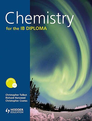 Chemistry for the IB Diploma + CD - Talbot, Chris, and Coates, Christopher, and Harwood, Richard