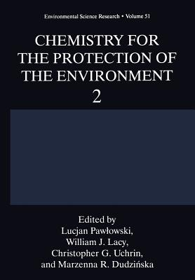 Chemistry for the Protection of the Environment 2 - Pawlowski, Lucjan (Editor)