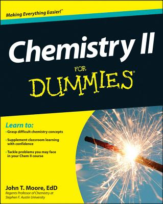 Chemistry II for Dummies - Moore, John T, Ph.D.