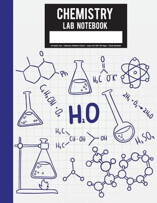 Chemistry Lab Notebook: 1/4 Square Inch - Laboratory Notebook Science - Large Print with 108 Pages - School Notebook: Student Lab Notebook - Tomme Foses