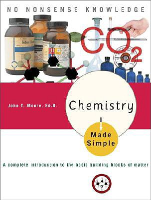 Chemistry Made Simple - Moore, John T, Ph.D.