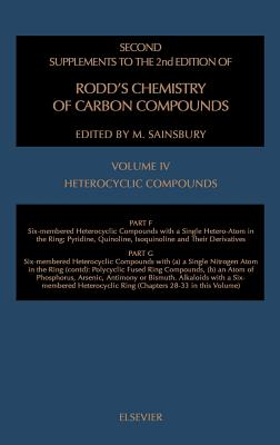 Chemistry of Carbon Compounds: Six-membered Heterocyclic Compounds with a Single Nitrogen Atom in the Ring: Pyridine, Quinoline and Isoquinoline and Their Derivatives: Six-membered Heterocyclic Compounds with (a) a Single Nitrogen Atom in the Ring... - Rodd, Ernest H., and Sainsbury, M. (Volume editor)