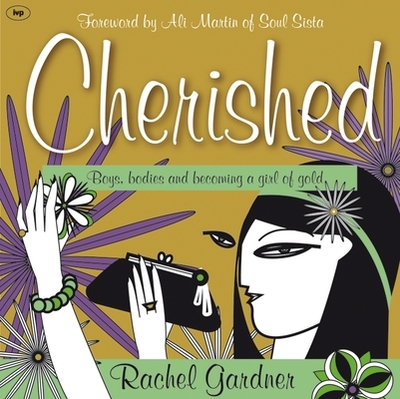 Cherished: Boys, Bodies and Becoming a Girl of Gold - Gardner, Rachel