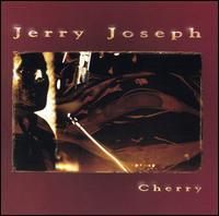 Cherry - Jerry Joseph