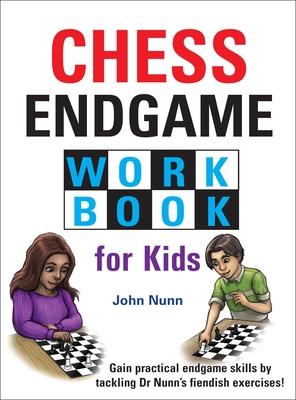 Chess Endgame Workbook for Kids - Nunn, John