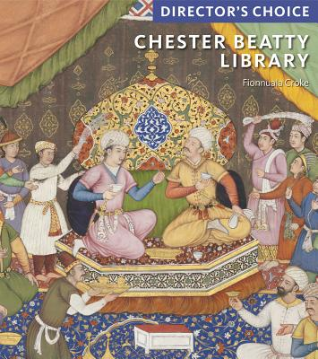 Chester Beatty Library: Director's Choice - Croke, Fionnuala