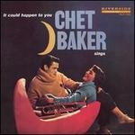 Chet Baker Sings: It Could Happen to You - Chet Baker