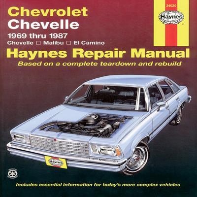 Chevrolet Chevelle, Malibu and El Camino: 1969 Thru 1987 - Haynes, John