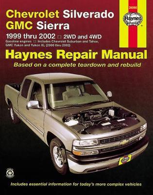 Chevrolet Silverado Pick Up Automotive Repair Manual: 99-06 - Kibler, Jeff, and Haynes, John H