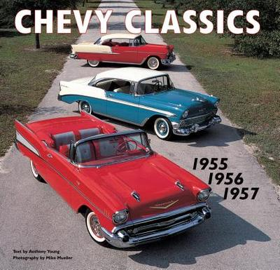 Chevy Classics - Young, Anthony (Text by), and Mueller, Mike (Photographer)
