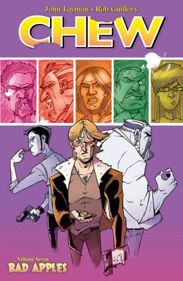 Chew Volume 7: Bad Apples - Layman, John, and Guillory, Rob