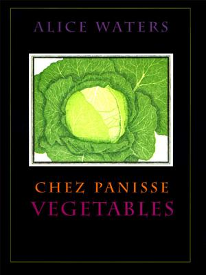 Chez Panisse Vegetables - Waters, Alice L