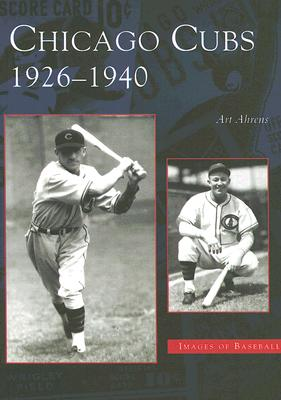 Chicago Cubs: 1926-1940 - Ahrens, Art