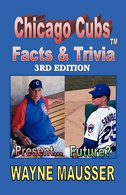 Chicago Cubs Facts & Triviat - Mausser, Wayne