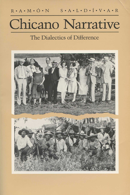 Chicano Narrative: Dialectics of Difference - Saldivar, Ramon