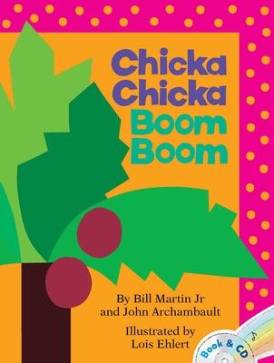 Chicka Chicka Boom Boom - Martin, Bill, Jr., and Archambault, John, and Martin, Bill, Jr.