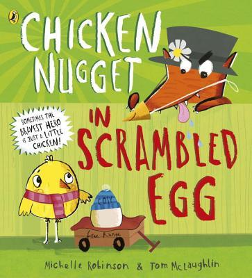 Chicken Nugget: Scrambled Egg - Robinson, Michelle
